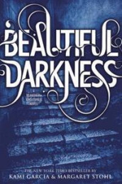 Beautiful Darkness av Kami Garcia og Margaret Stohl (Heftet)