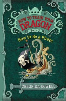 How to Be a Pirate av Cressida Cowell (Heftet)