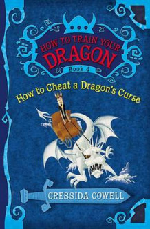 How to Train Your Dragon Book 4: How to Cheat a Dragon's Curse av Cressida Cowell (Heftet)