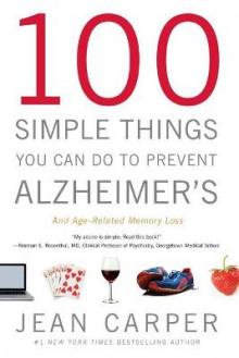 100 Simple Things You Can Do to Prevent Alzheimer's and Age-Related Memory Loss av Jean Carper (Heftet)