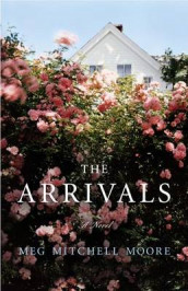 The Arrivals av Meg Mitchell Moore (Innbundet)