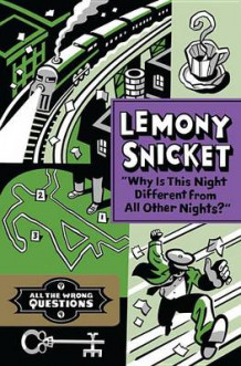 """Why Is This Night Different from All Other Nights?"" av Lemony Snicket (Innbundet)"