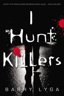 I Hunt Killers av Barry Lyga (Innbundet)