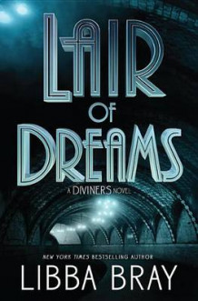 Lair of Dreams av Libba Bray (Innbundet)