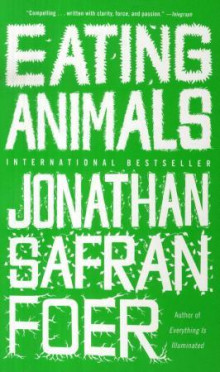Eating animals av Jonathan Safran Foer (Heftet)