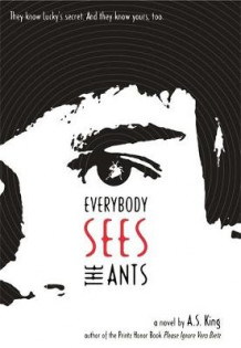 Everybody Sees The Ants av A. S. King (Innbundet)