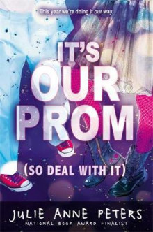 It's Our Prom (So Deal With It) av Julie Anne Peters (Heftet)