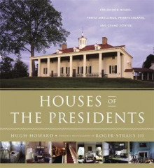 Houses of the Presidents av Hugh Howard (Innbundet)