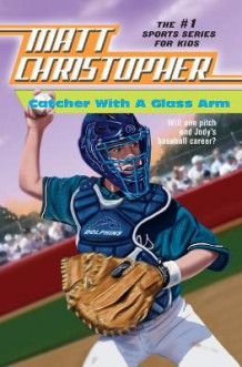 Catcher with a Glass Arm av Matt Christopher (Heftet)