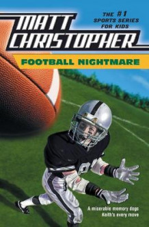 Football Nightmare av Matt Christopher og Robert Hirschfeld (Heftet)