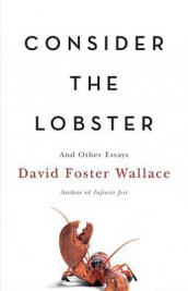 Consider the Lobster av David Foster Wallace (Innbundet)