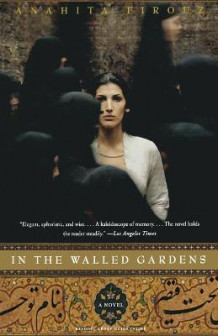 In the Walled Garden av Anahita Firouz (Heftet)