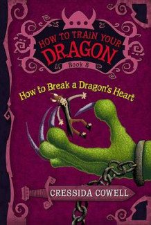 How to Break a Dragon's Heart av Cressida Cowell (Heftet)