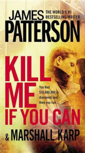 Kill Me If You Can av Marshall Karp og James Patterson (Innbundet)