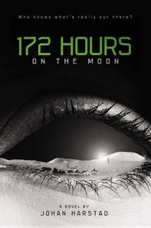172 Hours on the Moon av Johan Harstad (Innbundet)