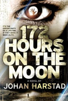 172 Hours on the Moon av Johan Harstad (Heftet)