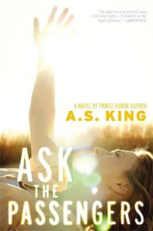 Ask the Passengers av A. S. King (Innbundet)