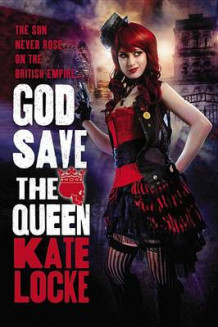 God Save the Queen av Kate Locke (Innbundet)
