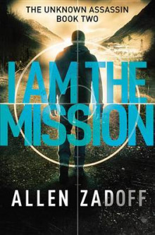 I Am the Mission av Allen Zadoff (Innbundet)