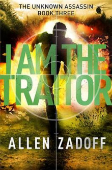 I Am the Traitor av Allen Zadoff (Innbundet)