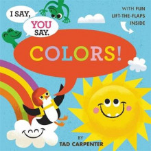 I Say, You Say Colors! av Tad Carpenter (Innbundet)
