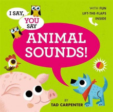 I Say, You Say Animal Sounds! av Tad Carpenter (Innbundet)