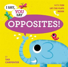 I Say, You Say Opposites! av Tad Carpenter (Innbundet)