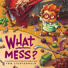 What Mess? av Tom Lichtenheld (Heftet)