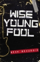 Wise Young Fool av Sean Beaudoin (Heftet)