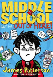 Middle School: Get Me Out of Here! av James Patterson og Chris Tebbetts (Innbundet)