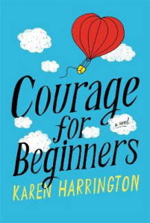Courage for Beginners av Karen Harrington (Innbundet)