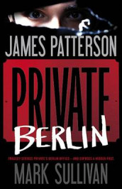Private Berlin av James Patterson og Mark Sullivan (Innbundet)
