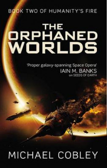 The Orphaned Worlds av Michael Cobley (Heftet)