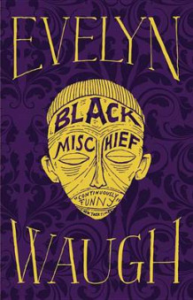 Black Mischief av Evelyn Waugh (Innbundet)