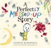 A Perfectly Messed-Up Story av Patrick McDonnell (Innbundet)