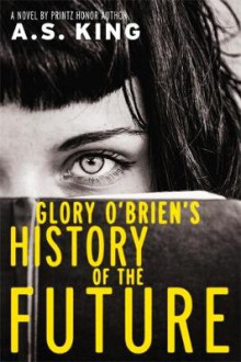 Glory O'Brien's History of the Future av A. S. King (Innbundet)