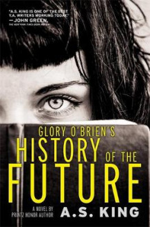 Glory O'Brien's History of the Future av A. S. King (Heftet)