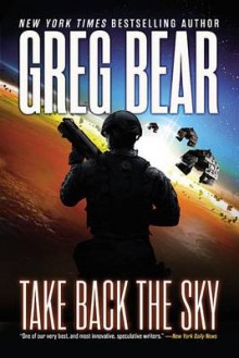 Take Back the Sky av Greg Bear (Innbundet)