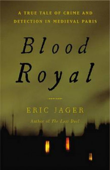 Blood Royal av Eric Jager (Innbundet)