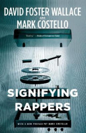 Signifying Rappers av Mark Costello og David Foster Wallace (Heftet)