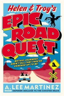 Helen & Troy's Epic Road Quest av A Lee Martinez (Heftet)
