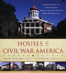 Houses of Civil War America av Hugh Howard (Innbundet)
