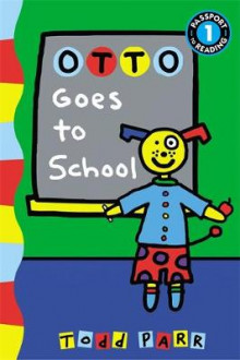 Otto Goes to School av Todd Parr (Heftet)