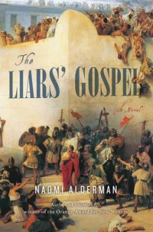The Liars' Gospel av Naomi Alderman (Innbundet)