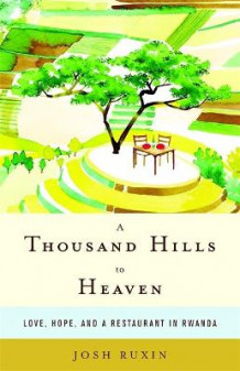 A Thousand Hills to Heaven av Josh Ruxin (Innbundet)
