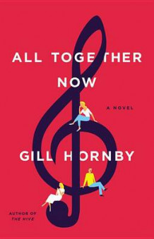 All Together Now av Gill Hornby (Innbundet)
