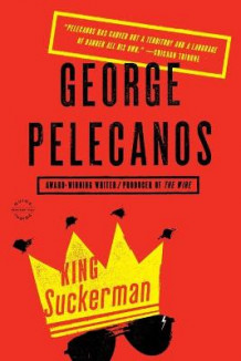 King Suckerman av George P Pelecanos (Heftet)