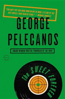 The Sweet Forever av George P Pelecanos (Heftet)
