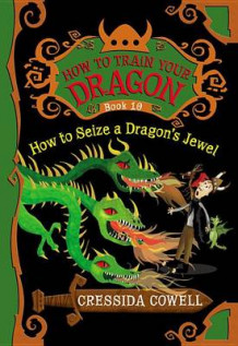 How to Train Your Dragon: How to Seize a Dragon's Jewel av Cressida Cowell (Heftet)