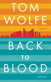 Back to blood av Tom Wolfe (Heftet)
